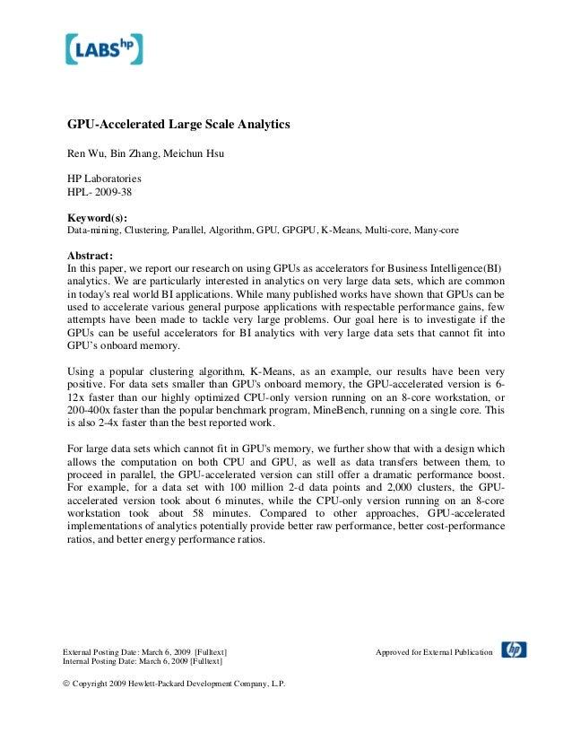 GPU-Accelerated Large Scale Analytics Ren Wu, Bin Zhang, Meichun Hsu HP Laboratories HPL- 2009-38 Keyword(s): Data-mining,...