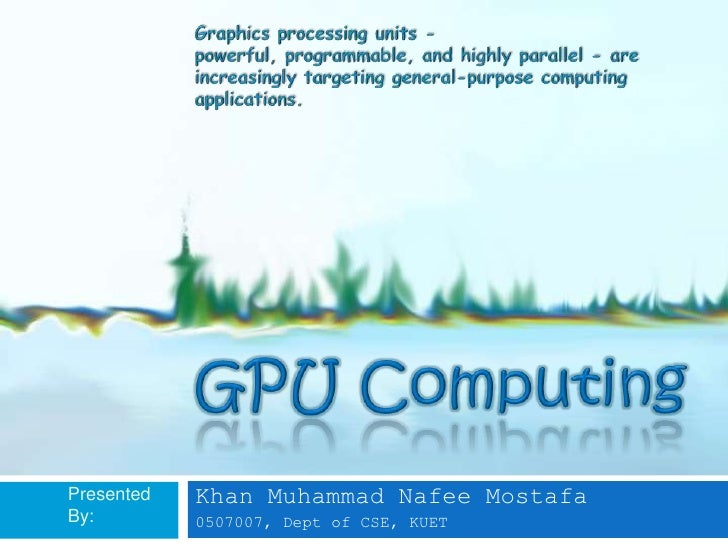 Graphics processing units - powerful, programmable, and highly parallel - are increasingly targeting general-purpose compu...