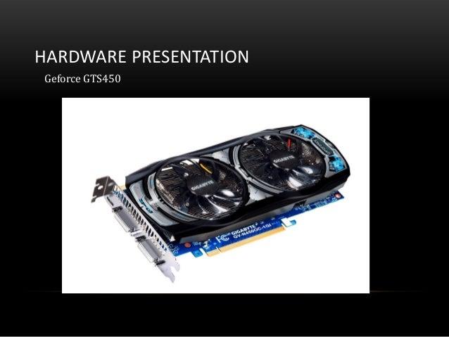 HARDWARE PRESENTATIONGeforce GTS450