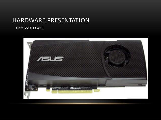 HARDWARE PRESENTATIONGeforce GTX470