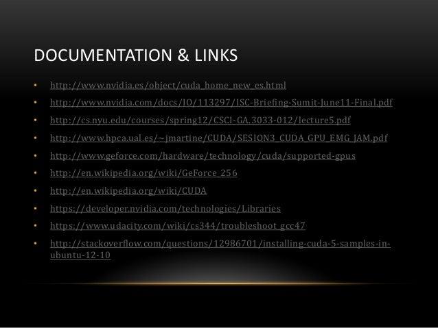 DOCUMENTATION & LINKS• http://www.nvidia.es/object/cuda_home_new_es.html• http://www.nvidia.com/docs/IO/113297/ISC-Briefin...