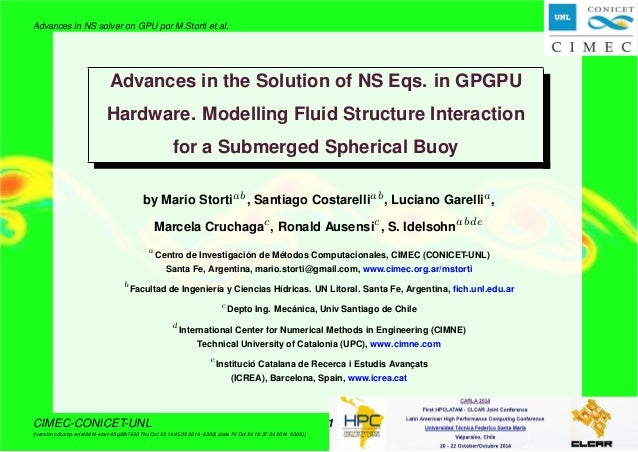 Advances in NS solver on GPU por M.Storti et.al.  Advances in the Solution of NS Eqs. in GPGPU  Hardware. Modelling Fluid ...