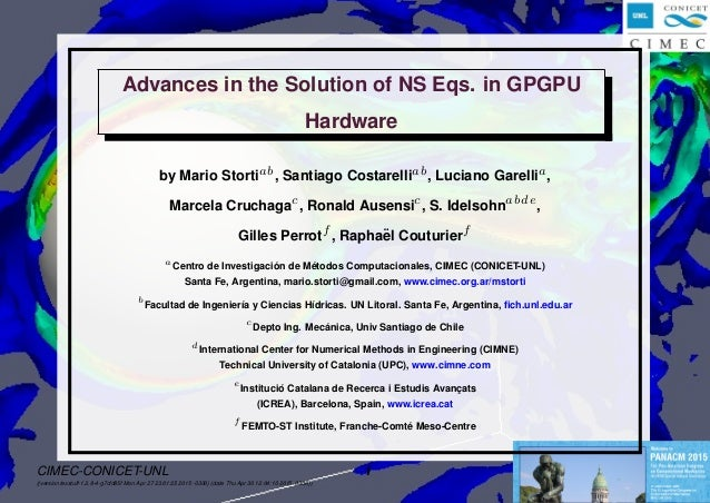 Advances in NS solver on GPU por M.Storti et.al. Advances in the Solution of NS Eqs. in GPGPU Hardware by Mario Stortiab ,...