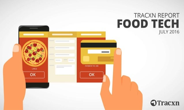 Food Tech Report, July 2016 Tracxn World's Largest Startup Research Platform 2