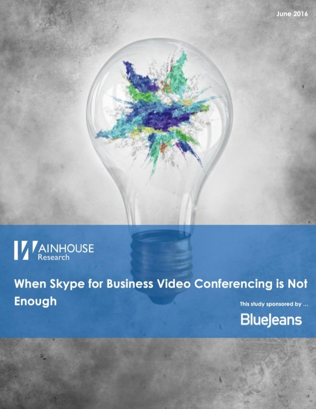 © 2016 Wainhouse Research Page 2 The Skype for Business Phenomenon The concept of all centralizing all communication metho...
