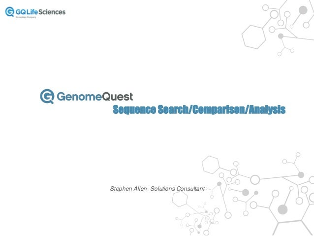 Sequence Search/Comparison/Analysis Stephen Allen- Solutions Consultant