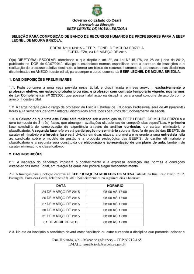 Governo do Estado do Ceará Secretaria da Educação EEEP LEONEL DE MOURA BRIZOLA Rua Holanda, s/n – Maraponga/Itapery - CEP ...