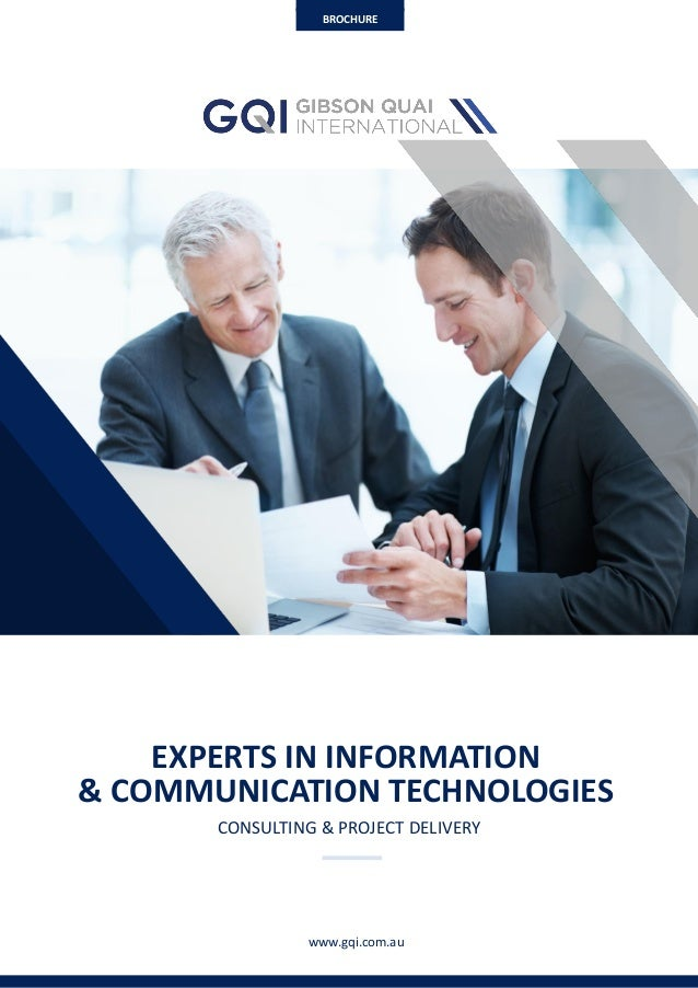 www.gqi.com.au EXPERTS IN INFORMATION & COMMUNICATION TECHNOLOGIES CONSULTING & PROJECT DELIVERY BROCHURE