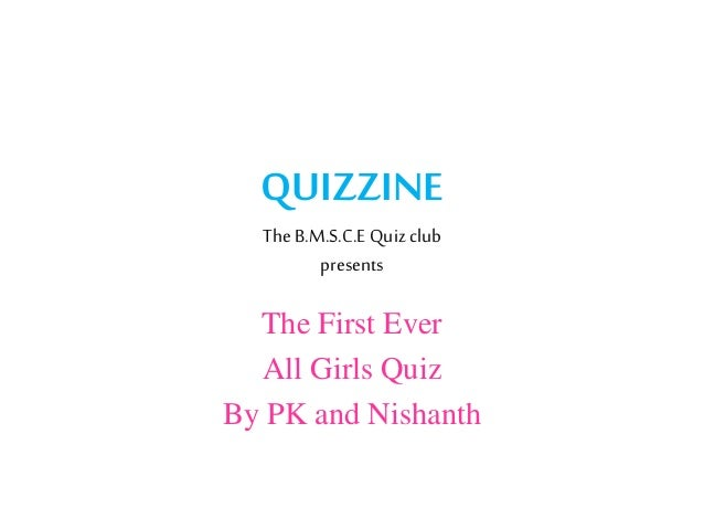QUIZZINE TheB.M.S.C.E Quiz club presents The First Ever All Girls Quiz By PK and Nishanth