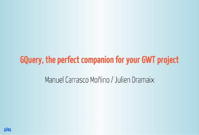 GwtQuery the perfect companion for GWT,  GWT.create 2013