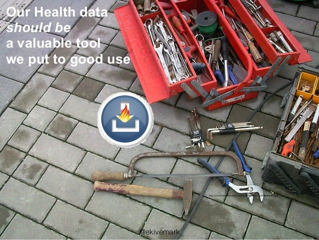 Our Health data  should be  a valuable tool we put to good use http://commons.wikimedia.org/wiki/File:Toolbox_(67884948...
