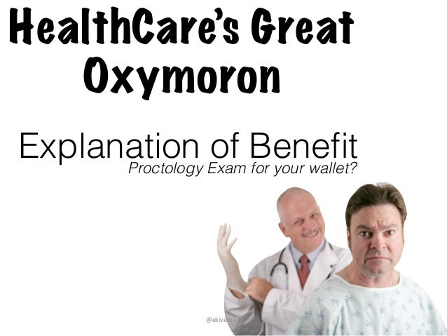 Explanation of Benefit HealthCare's Great Oxymoron Proctology Exam for your wallet? @ekivemark