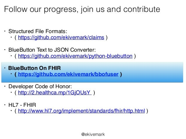 Follow our progress, join us and contribute • Structured File Formats: • ( https://github.com/ekivemark/claims ) • BlueBut...