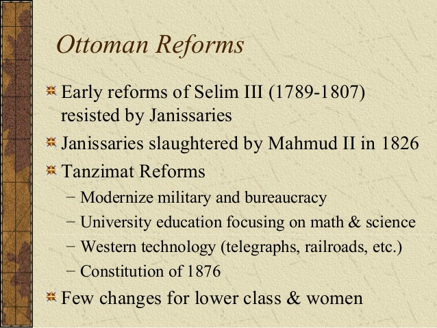 Resistance to Reforms & Revolt Religious conservatives – Ulama Individual sultans – Abdul Hamid (1878-1908) – Overthrown i...