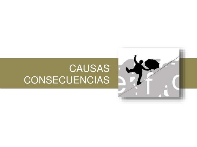 CAUSAS CONSECUENCIAS