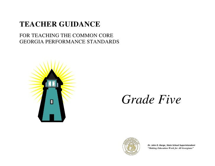 TEACHER GUIDANCEFOR TEACHING THE COMMON COREGEORGIA PERFORMANCE STANDARDS                                Grade Five       ...