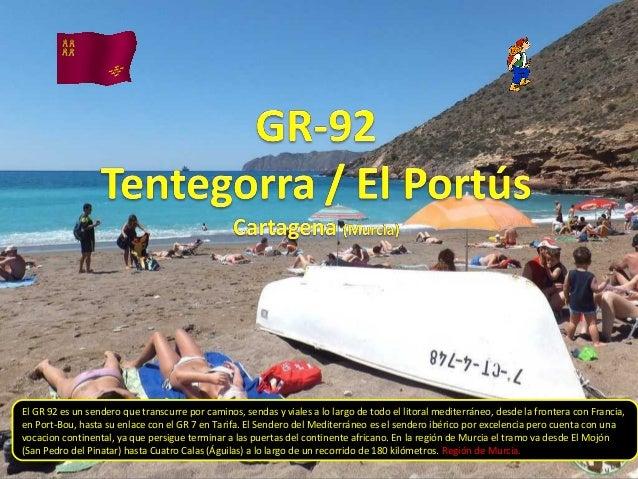 El GR 92 es un sendero que transcurre por caminos, sendas y viales a lo largo de todo el litoral mediterráneo, desde la fr...