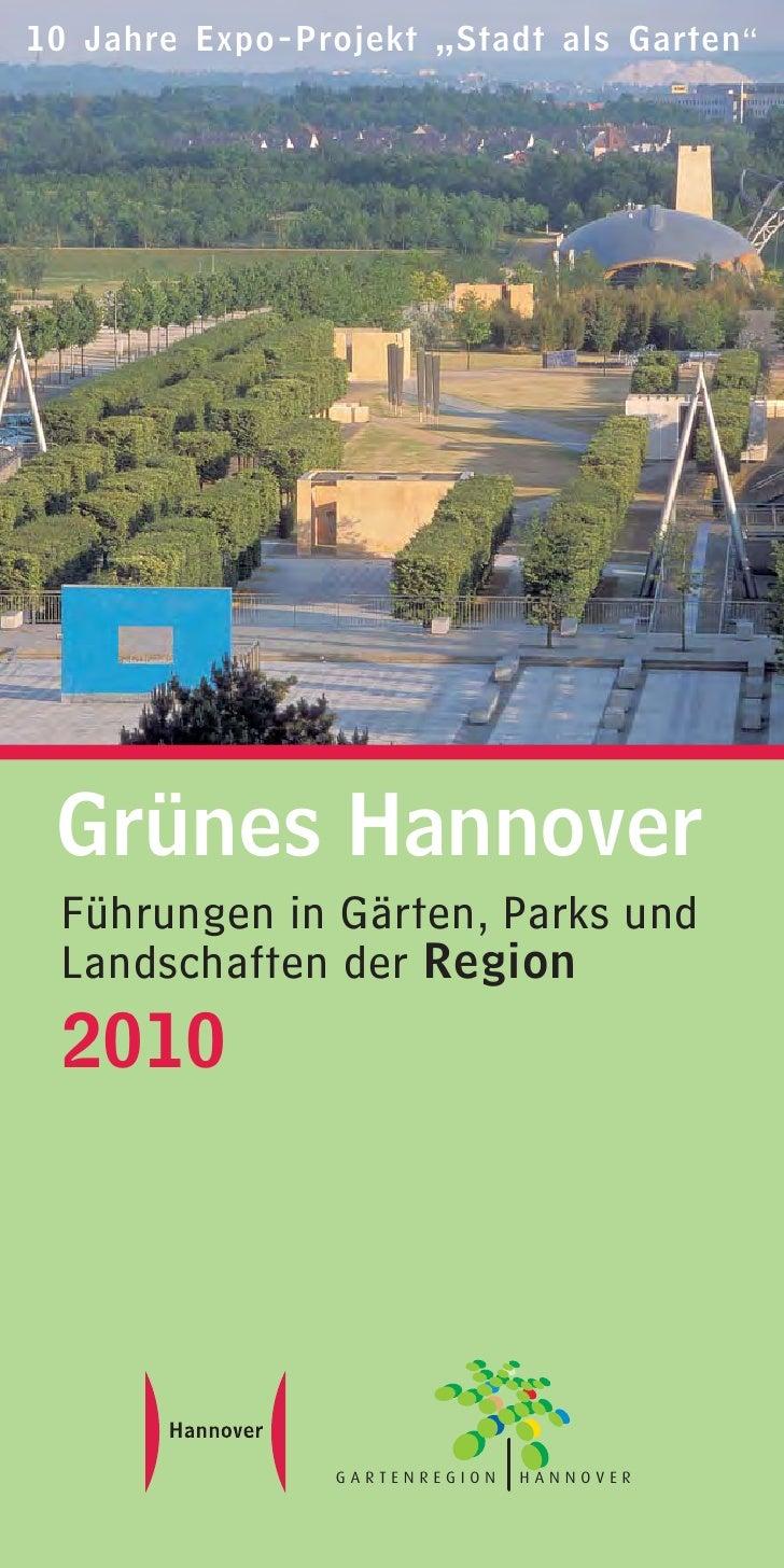 """10 Jahre Expo-Projekt """"Stadt als Garten"""" Grünes Hannover Führungen in Gärten, Parks und Landschaften der Region 2010      ..."""