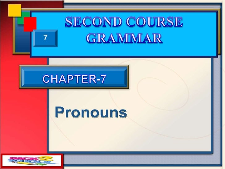 SECOND COURSE GRAMMAR<br />   7<br />CHAPTER-7<br />