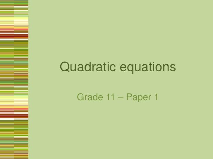 Quadratic equations<br />Grade 11 – Paper 1<br />