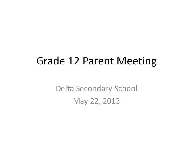 Grade 12 Parent MeetingDelta Secondary SchoolMay 22, 2013