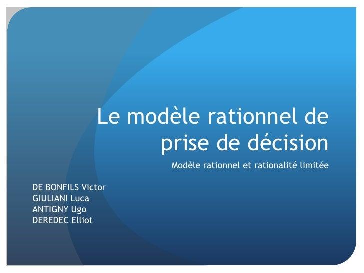 Le modèle rationnel de                   prise de décision                     Modèle rationnel et rationalité limitéeDE B...