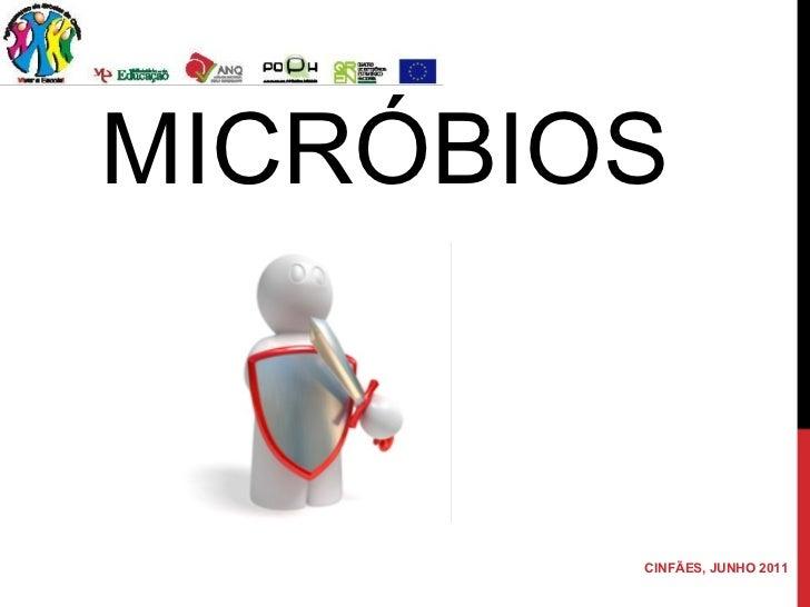 MICRÓBIOS  CINFÃES, JUNHO 2011