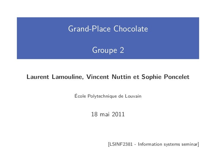 Grand-Place Chocolate                      Groupe 2Laurent Lamouline, Vincent Nuttin et Sophie Poncelet               Écol...
