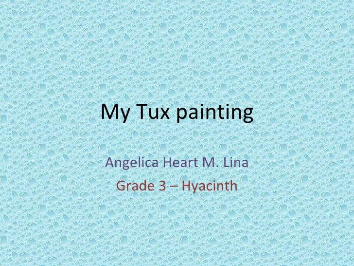 My Tux painting Angelica Heart M. Lina Grade 3 – Hyacinth