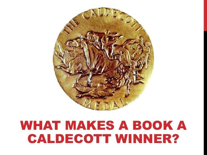 WHAT MAKES A BOOK A CALDECOTT WINNER?