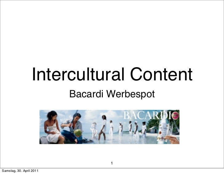 Intercultural Content                          Bacardi Werbespot                                  1Samstag, 30. April 2011