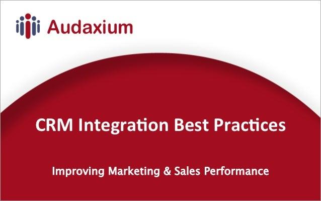 CRM Integra,on Best Prac,ces   Improving Marketing & Sales Performance