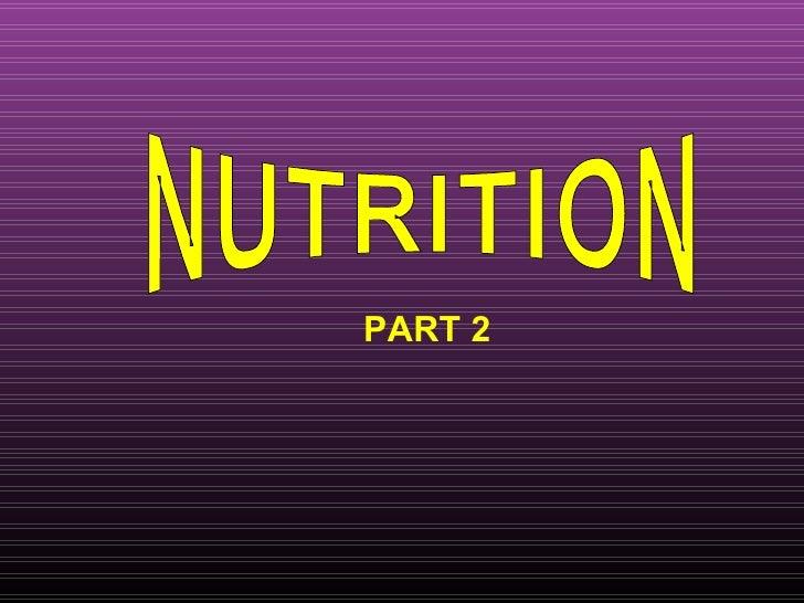 NUTRITION PART 2