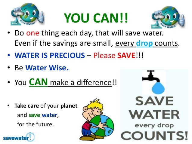 save every drop of water essay Save water essay for if we save water we save life we should not ignore the importance of water in our life and try our best to save water using every.