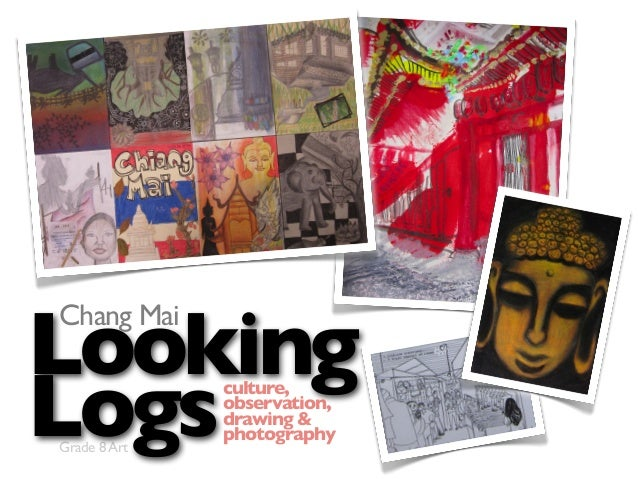 Grade 8Art Looking Logs Chang Mai culture, observation, drawing & photography