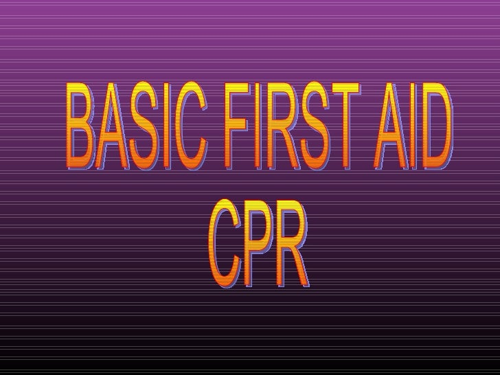BASIC FIRST AID CPR