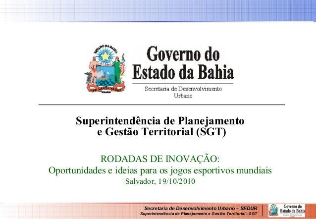 Secretaria de Desenvolvimento Urbano – SEDUR Superintendência de Planejamento e Gestão Territorial - SGT Superintendência ...