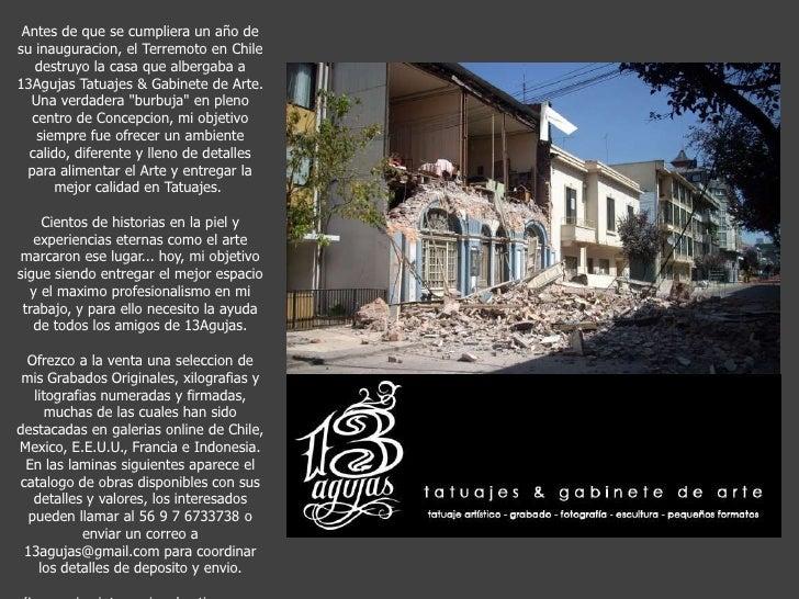 Antes de que se cumpliera un año de su inauguracion, el Terremoto en Chile destruyo la casa que albergaba a 13Agujas Tatua...