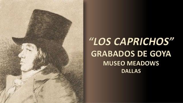 """""""LOS CAPRICHOS"""" GRABADOS DE GOYA MUSEO MEADOWS DALLAS"""