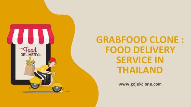 GRABFOOD CLONE : FOOD DELIVERY SERVICE IN THAILAND www.gojekclone.com