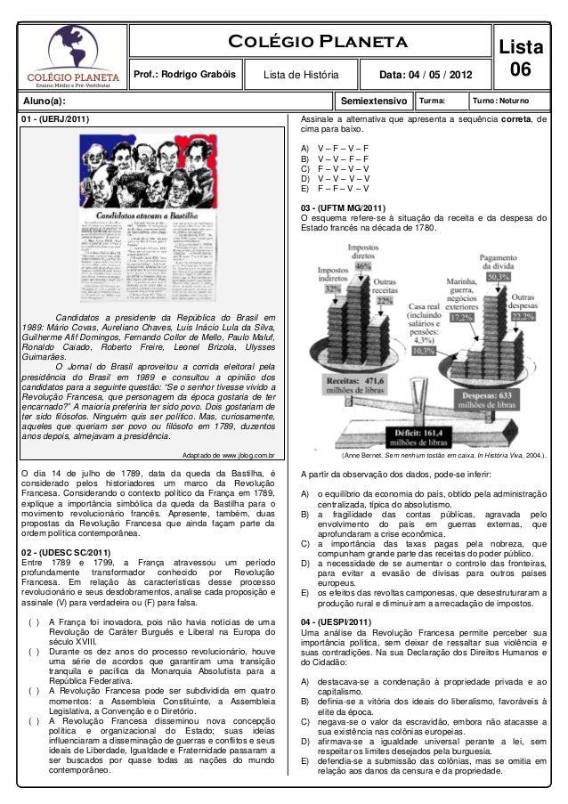 Colégio Planeta Lista 06Prof.: Rodrigo Grabóis Lista de História Data: 04 / 05 / 2012 Aluno(a): Semiextensivo Turma: Turno...