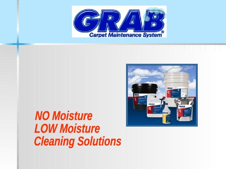 NO Moisture LOW Moisture Cleaning Solutions