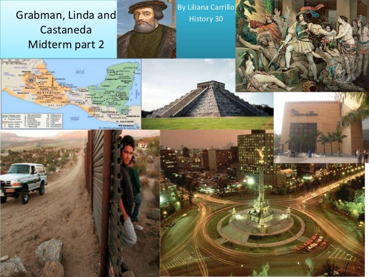 By Liliana Carrillo<br />History 30<br />Grabman, Linda and CastanedaMidterm part 2 <br />
