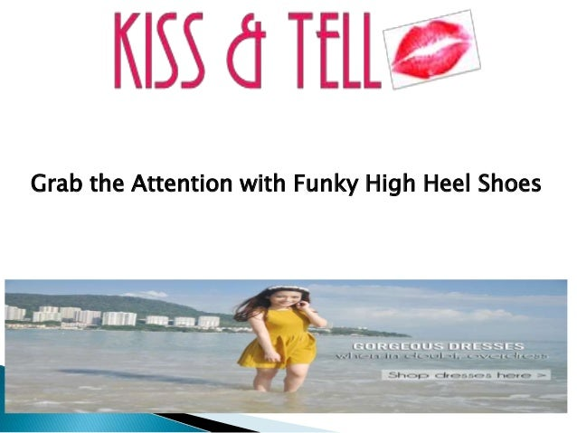Grab the Attention with Funky High Heel Shoes
