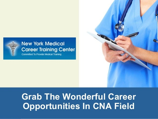 grab the wonderful career opportunities in cna field
