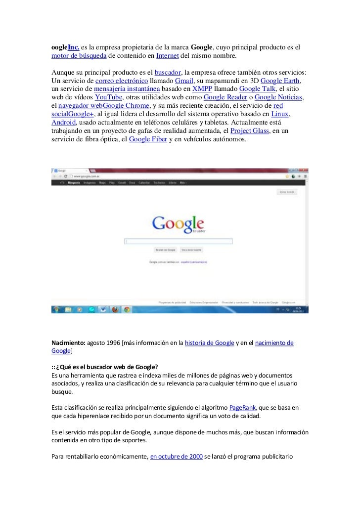 oogleInc. es la empresa propietaria de la marca Google, cuyo principal producto es elmotor de búsqueda de contenido en Int...