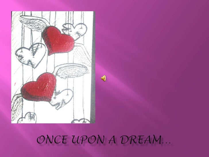 Once upon a dream…<br />