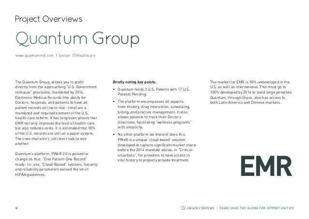 10 GRACE CENTURY   SEARCHING THE GLOBE FOR OPPORTUNITIES Quantum Group Projectedgrowthpotential: 10xinvestedcapitalin3year...