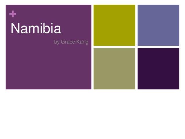 +Namibia      by Grace Kang