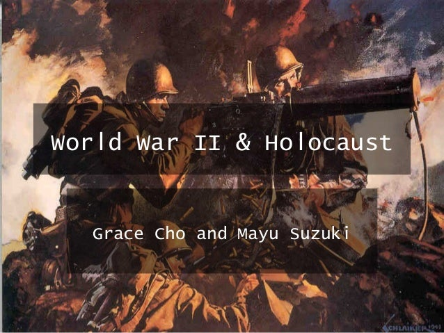 World War II & Holocaust Grace Cho and Mayu Suzuki